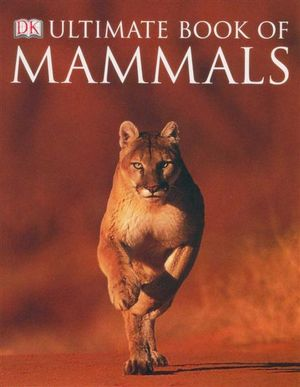 Ultimate Book of Mammals - Steve Parker