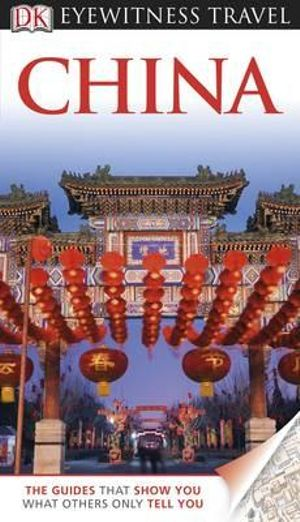 DK Eyewitness Travel Guide: China DK Publishing