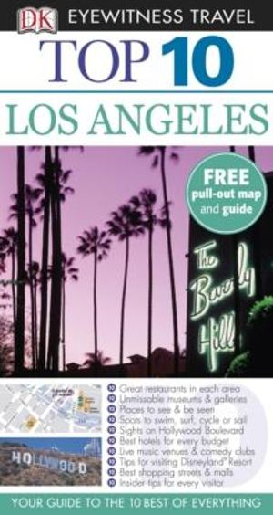 DK Eyewitness Travel Guide : Top 10 Los Angeles - DK Publishing