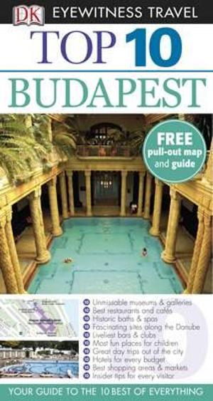 DK Eyewitness Travel Guide : Top 10 Budapest - DK Publishing