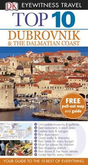 DK Eyewitness Travel Guide : Dubrovnik and the Dalmatian Coast : DK Eyewitness Top 10 Travel Guide - DK Publishing