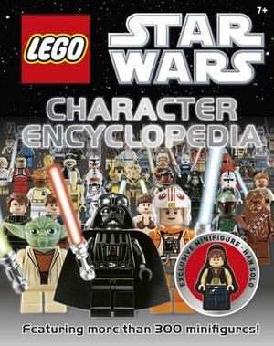 LEGO Star Wars Character Encyclopedia with Minifigure : Featuring more than 300 minifigures! - DK Publishing