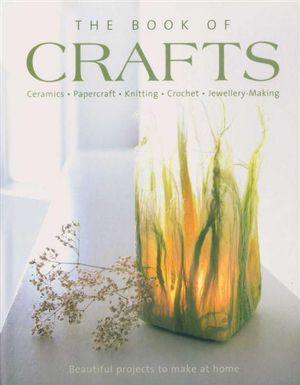 Booktopia the book of crafts beautiful projects to for Make home beautiful