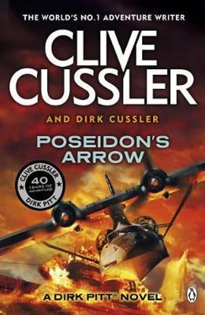 Poseidon's Arrow  : A Dirk Pitt Adventure Series : Book 22 - Clive Cussler
