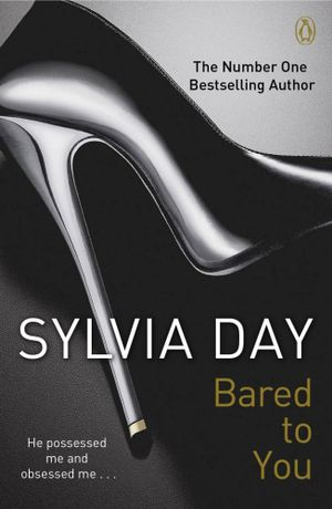 Bared to You - No More Signed Copies Available!* : The Crossfire Series : Book 1 - Sylvia Day