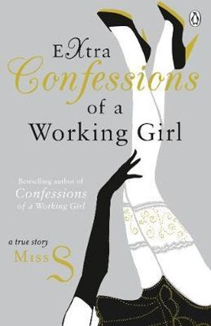 Extra Confessions of a Working Girl - Miss S