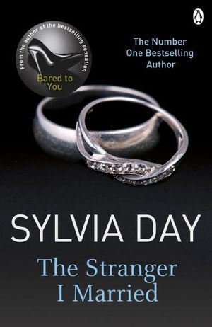 The Stranger I Married : Historical Series - Sylvia Day