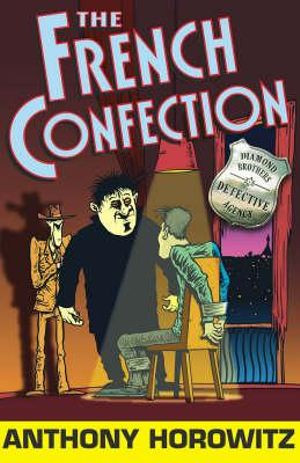 The French Confection : Diamond Brothers Series : Book 4 - Anthony Horowitz