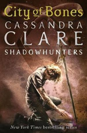 City of Bones : The Mortal Instruments : Book 1 - Cassandra Clare