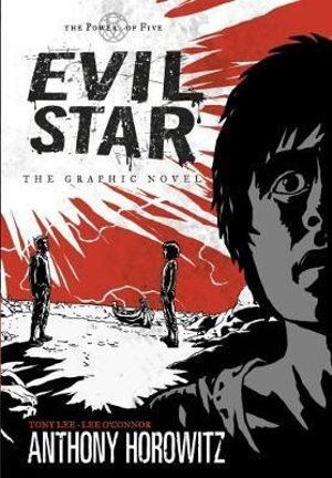 Evil Star : The Graphic Novel : The Power of Five : Book 2 - Anthony Horowitz