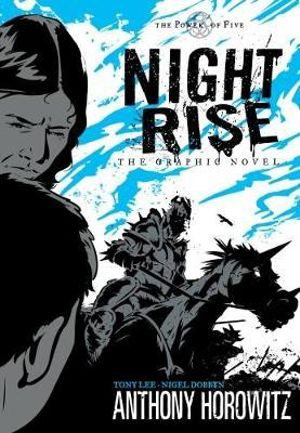 Nightrise - The Graphic Novel : The Power of Five : Book 3 - Anthony Horowitz