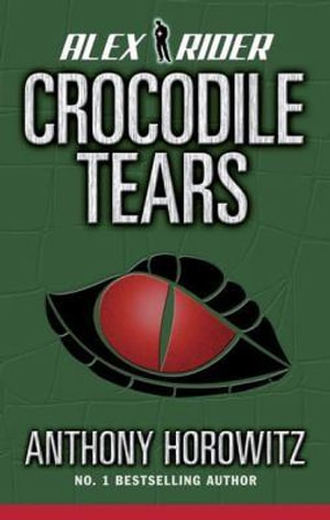 Crocodile Tears CD : Alex Rider - Anthony Horowitz