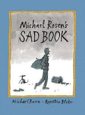 Michael Rosen's Sad Book - Michael Rosen