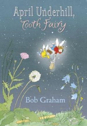 April Underhill, Tooth Fairy - Bob Graham