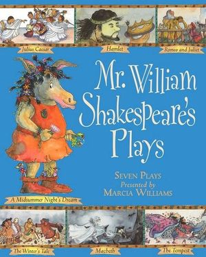 Mr William Shakespeare's Plays - Marcia Williams