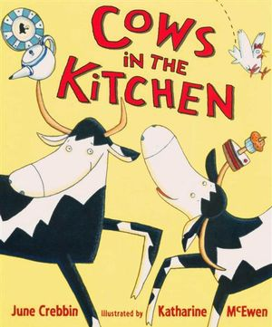 Cows in the Kitchen June Crebbin and Katharine McEwen