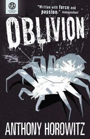 Oblivion : Power of Five Series : Book 5 - Anthony Horowitz