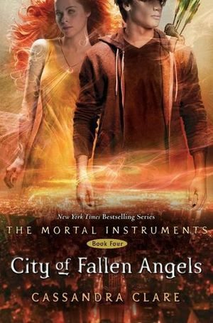 City of Fallen Angels : Mortal Instruments Series : Book 4 - Cassandra Clare