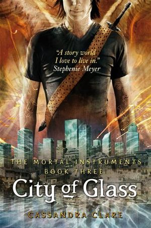 City of Glass : Mortal Instruments Book 3 - Cassandra Clare
