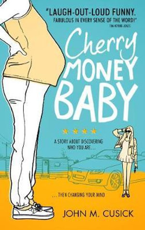 Cherry Money Baby - John M. Cusick