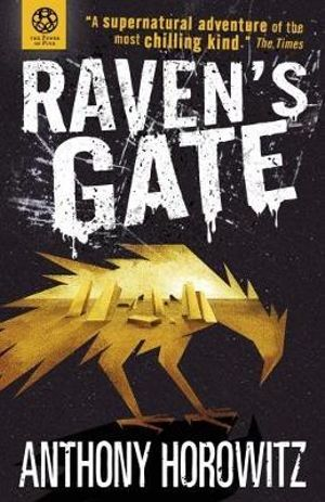 Raven's Gate : Power of Five Series : Book 1 - Anthony Horowitz