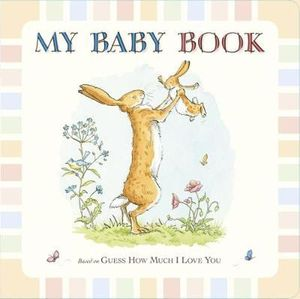 Guess How Much I Love You : My Baby Book - Sam McBratney