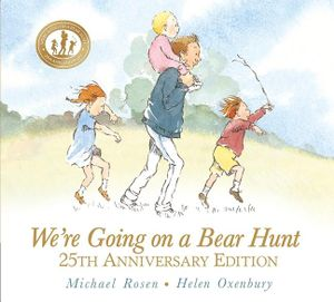 We're Going on a Bear Hunt : 25th Anniversary Edition - Michael Rosen