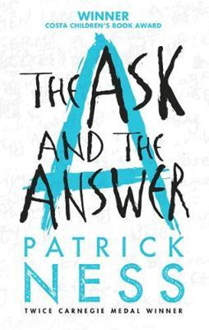 The Ask and the Answer : Chaos Walking Series : Book 2 - Patrick Ness