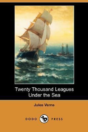 Twenty Thousand Leagues Under the Sea (Dodo Press) - Jules Verne
