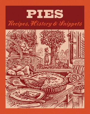 Pies : Recipes, History, Snippets - Jane Struthers