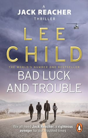 Bad Luck And Trouble : Jack Reacher Series : Book 11 - Lee Child