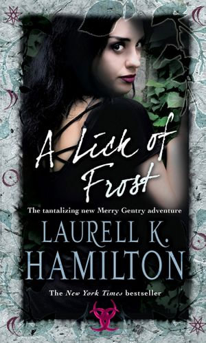 A Lick Of Frost : (Merry Gentry 6) - Laurell K Hamilton