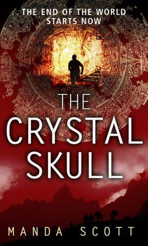 The Crystal Skull - Manda Scott