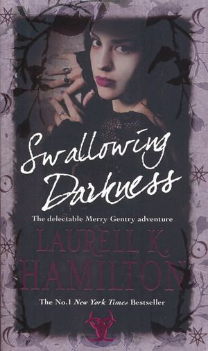 Swallowing Darkness : (Merry Gentry 7) - Laurell K Hamilton