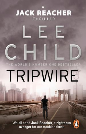 Tripwire : Jack Reacher Series : Book 3 - Lee Child