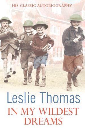 In My Wildest Dreams - Leslie Thomas