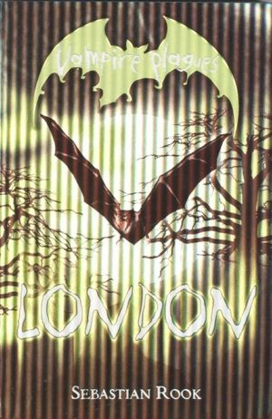 London : Vampire Plagues - Book 1 - Sebastian Rook