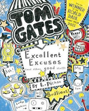 Excellent Excuses (And Other Good Stuff) : Tom Gates : Book 2 - Liz Pichon