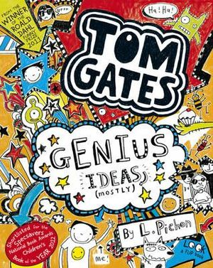 Genius Ideas (Mostly) : Tom Gates Series : Book 4 - Liz Pichon