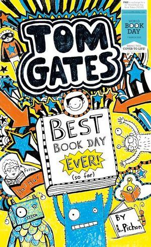 Best Book Day Ever (so Far) : Tom Gates Series : Book 4.5 - Liz Pichon