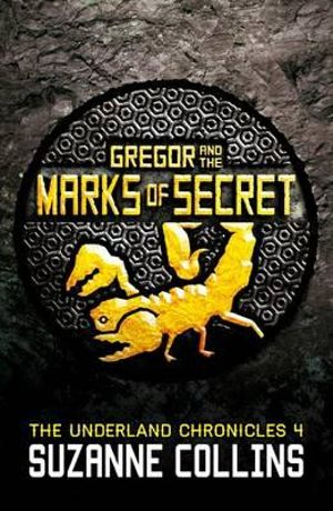 Gregor and the Marks of Secret : The Underland Chronicles : Book 4 - Suzanne Collins