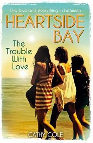 The Trouble With Love : Heartside Bay Series : Book 2 - Cathy Cole