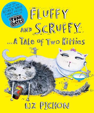 Fluffy and Scruffy - Liz Pichon