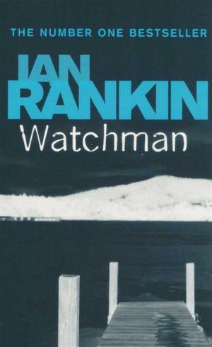 Watchmen - Ian Rankin