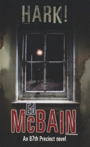 Hark! (A Novel of the 87th Precinct) Ed McBain