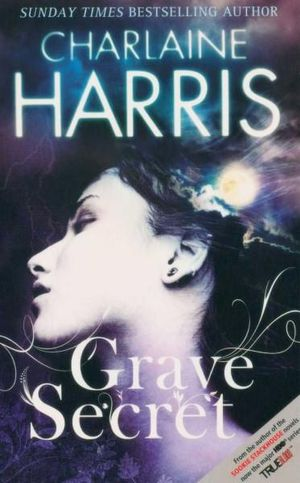 Grave Secret : Harper Connelly Series: Book 4 - Charlaine Harris