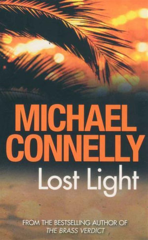 Lost Light : Detective Harry Bosch Series : Book 9 - Michael Connelly