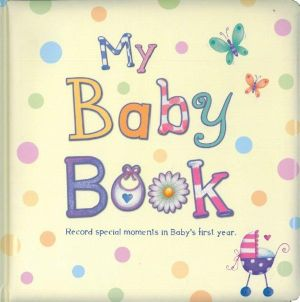 Booktopia - Baby Record Book, My Baby Book by Rachel Lawrence ...
