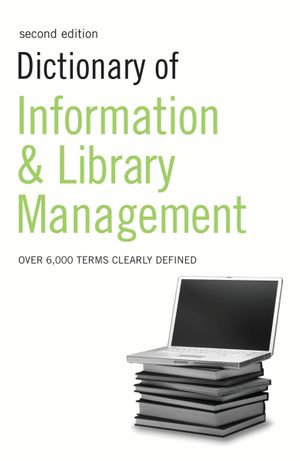 Dictionary of Information and Library Management - Bloomsbury Publishing