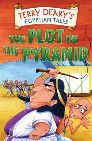 Egyptian Tales : The Plot on the Pyramid: The Plot on the Pyramid - Terry Deary